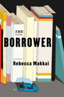 The Borrower - Rebecca Makkai