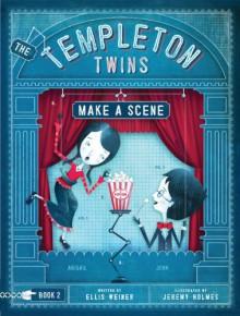 The Templeton Twins Make a Scene - Ellis Weiner, Jeremy Holmes