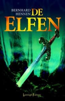 De Elfen (De elfen, #1) - Bernhard Hennen, Olga Groenewoud