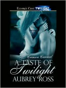 A Taste of Twilight - Aubrey Ross
