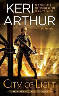 City of Light: An Outcast Novel - Keri Arthur