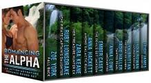 Romancing the Alpha: An Action-Adventure Romance Boxed Set: Navy SEALs, Treasure Hunters, and Space Adventurers! - Ruby Lionsdrake, Jana Denardo;Chelle Dugan;Zee Kensington;Susan Laine;Jamie Lowe;Dar Mavison;Anna Martin;Sean Michael;JL Merrow, Lydia Rowan, Zara Keane, Sadie Haller, Ember Casey, Zoe York, Lyn Brittan, Anna Hackett, James Edward Austen-Leigh