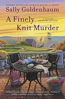 A Finely Knit Murder: A Seaside Knitters Mystery - Sally Goldenbaum