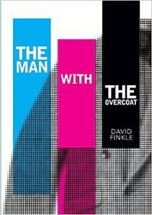 The Man With the Overcoat - David Finkle
