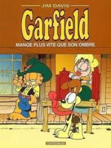 Mange plus vite que son ombre (Garfield, #34) - Jim Davis