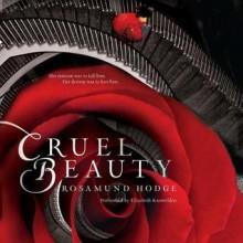 Cruel Beauty - Rosamund Hodge,Elizabeth Knowelden