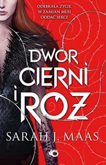 Dwor cierni i roz - Sarah J. Maas