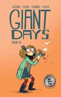 Giant Days Vol. 6 - John Allison, Max Sarin
