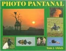 Photo Pantanal - Tom J. Ulrich
