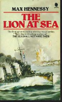 The Lion at Sea (Captain Kelly Maguire Trilogy #1) - Max Hennessy