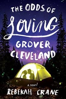 The Odds of Loving Grover Cleveland - Rebekah Crane