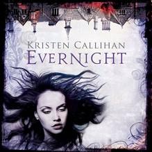 Evernight: Darkest London, Book 5 - Kristen Callihan, Moira Quirk