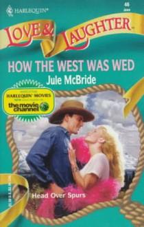 How the West Was Wed - Jule McBride