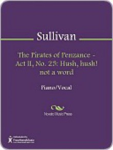 The Pirates of Penzance - Act II, No. 25 - Arthur Sullivan