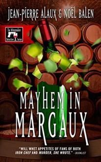 Mayhem in Margaux (Winemaker Detective) - Jean-Pierre Alaux, Noël Balen, Sally Pane