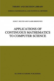 Applications of Continuous Mathematics to Computer Science - Hung T. Nguyen, Vladik Kreinovich