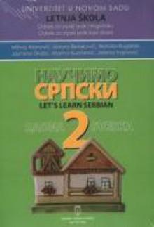 Naučimo srpski - Let's learn Serbian 2 - Isidora Bjelakovic, Jelena Vojnovic