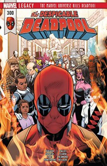 Despicable Deadpool (2017-2018) #300 - Scott Koblish,Mike Hawthorne,Gerry Duggan,Matteo Lolli