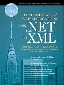 Fundamentals of Web Applications Using .Net and XML - Eric Bell