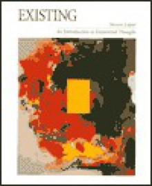 Existing: An Introduction to Existential Thought - Steven Luper