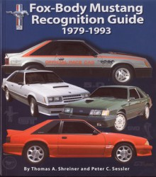 Fox-Body Mustang Recognition Guide 1979-1993 - Thomas A. Shreiner, Peter C. Sessler