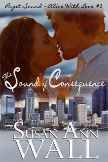 The Sound of Consequence - Susan Ann Wall
