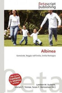 Albinea - Lambert M. Surhone, Mariam T. Tennoe, Susan F. Henssonow