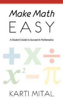 Make Math Easy - Karti Mital
