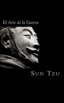 El Arte de La Guerra - Sun Tzu,Alejandro Bárcenas