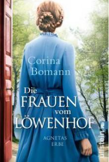 Die Frauen vom Löwenhof - Agnetas Erbe: Roman (Die Löwenhof-Saga, Band 1) - Corina Bomann