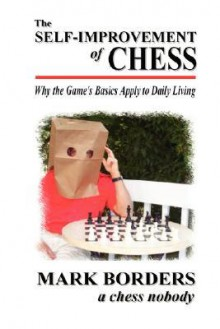 The Self-Improvement of Chess - Mark Borders