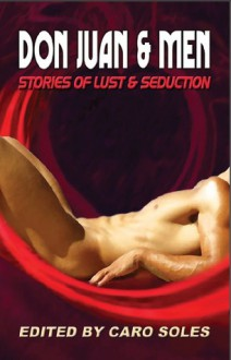 Don Juan and Men: Stories of Lust and Seduction - Caro Soles