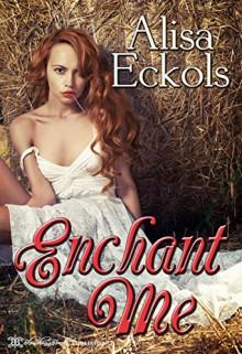 Enchant Me - Alisa Eckols, Blushing Books