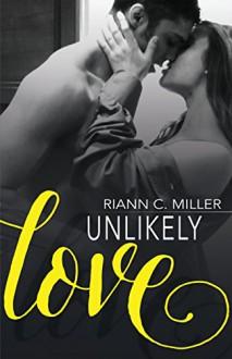 Unlikely Love - Riann C. Miller,Edee Fallon