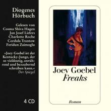 Freaks - Joey Goebel, Cosma Shiva Hagen, Jan Josef Liefers, Charlotte Roche, Cordula Trantow, Feridun Zaimoglu