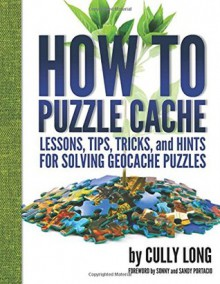 How to Puzzle Cache - Cully Long