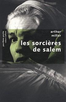 Les Sorcières De Salem - Arthur Miller, Marcel Aymé