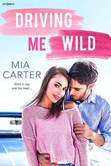 Driving Me Wild - Mia Carter