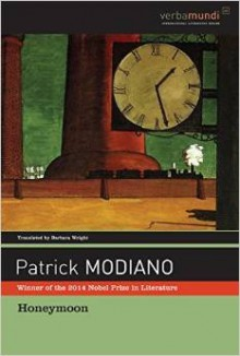 [ [ [ Honeymoon (American) (Verba Mundi (Hardcover)) [ HONEYMOON (AMERICAN) (VERBA MUNDI (HARDCOVER)) ] By Modiano, Patrick ( Author )May-03-1995 Hardcover - Patrick Modiano