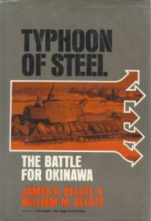 Typhoon of Steel: The Battle for Okinawa - James H. Belote, William M. Belote