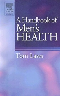 A Handbook of Men's Health - Tom A. Laws