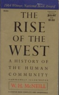 The rise of the West: A history of the human community - William Hardy McNeill