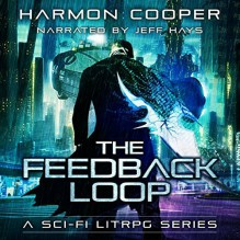 The Feedback Loop: (Book One) (Sci-Fi Series) (Volume 1) - Harmon Cooper