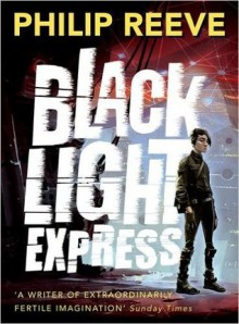 Black Light Express (Switch Press:) - Philip Reeve