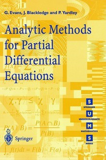 Analytic Methods for Partial Differential Equations - G. Evans, Jonathan M. Blackledge, P. Yardley