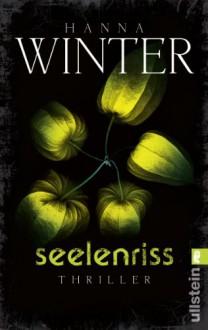 Seelenriss: Thriller - Hanna Winter