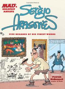 MAD's Greatest Artists: Sergio Aragonés - Sergio Aragonés, Patrick McDonnell