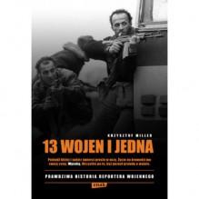 13 wojen i jedna. Prawdziwa historia reportera wojennego - Andrzej Niziołek, Krzysztof Miller
