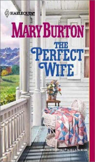 The Perfect Wife - Mary Burton