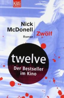 Zwölf: Roman - Nick McDonell